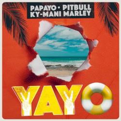 Papayo - Yayo (& Pitbull & Ky-Mani Marley)