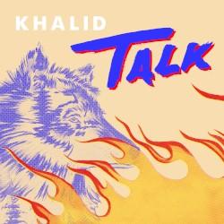 Khalid - Talk REMIX
