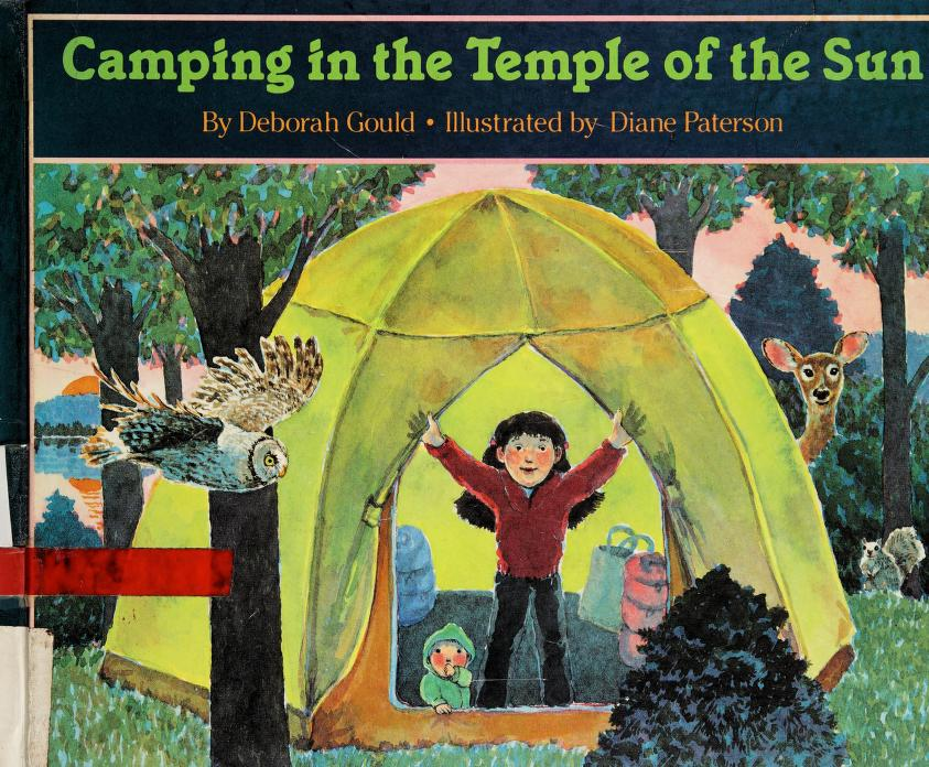 Camping in the temple of the sun by Deborah Gould