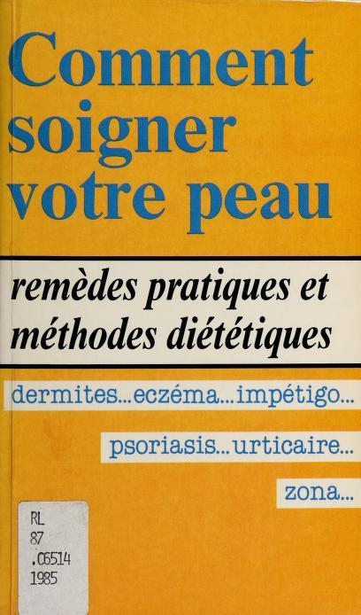 Comment soigner votre peau by traduit de l'anglais par Corine Derblum. --