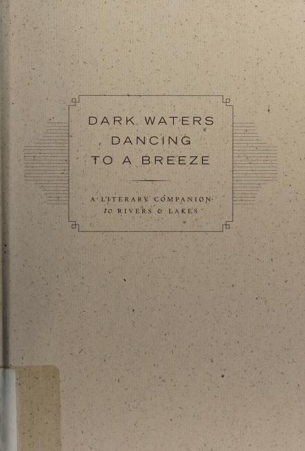 Dark waters dancing to a breeze by edited and with an introduction by Wayne Grady.