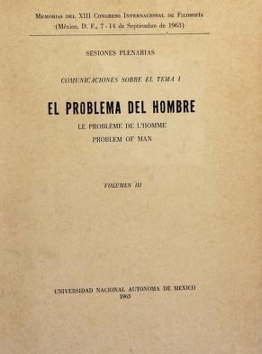 Cover of: El problema del hombre | International Congress of Philosophy (13th 1963 Mexico)