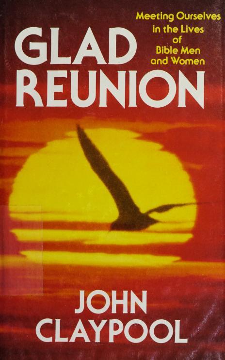 Glad reunion by John Claypool