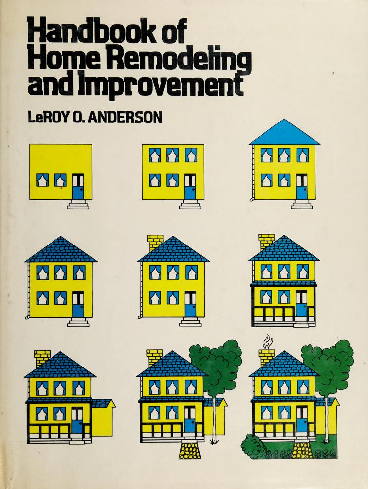 Handbook of home remodeling and improvement by L. O. Anderson