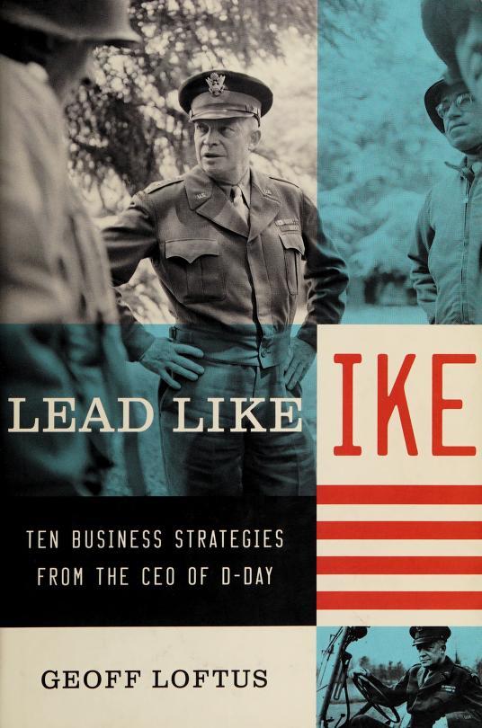 Lead like Ike by Geoff Loftus