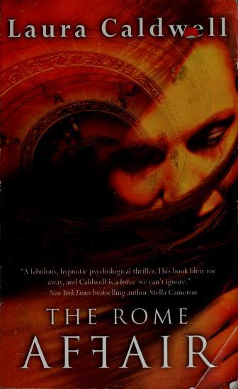 The Rome affair by Laura Caldwell