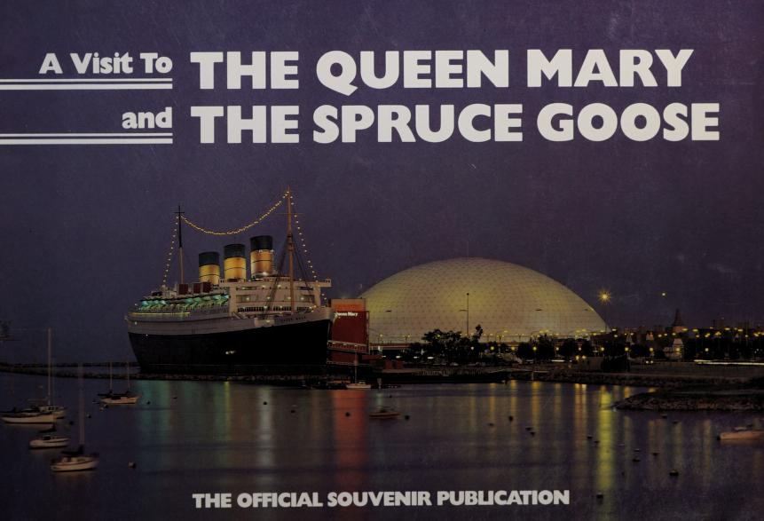 A visit to the Queen Mary and the Spruce Goose by Thomas, Tony