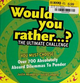 Cover of: Would You Rather...? The Ultimate Challenge   Justin Heimberg, David Gomberg